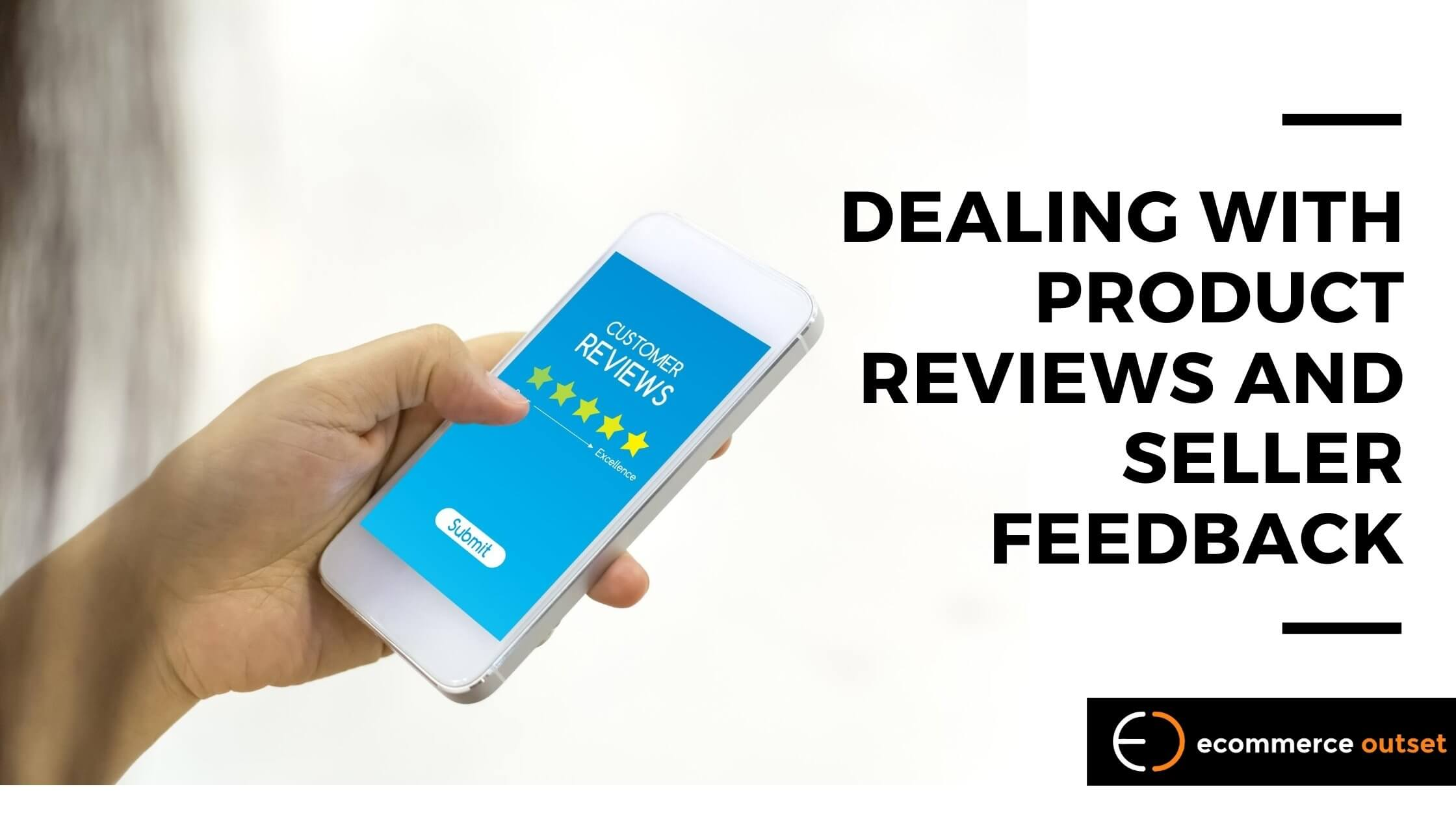 Dealing with Product Reviews and Seller Feedback - The Right Way