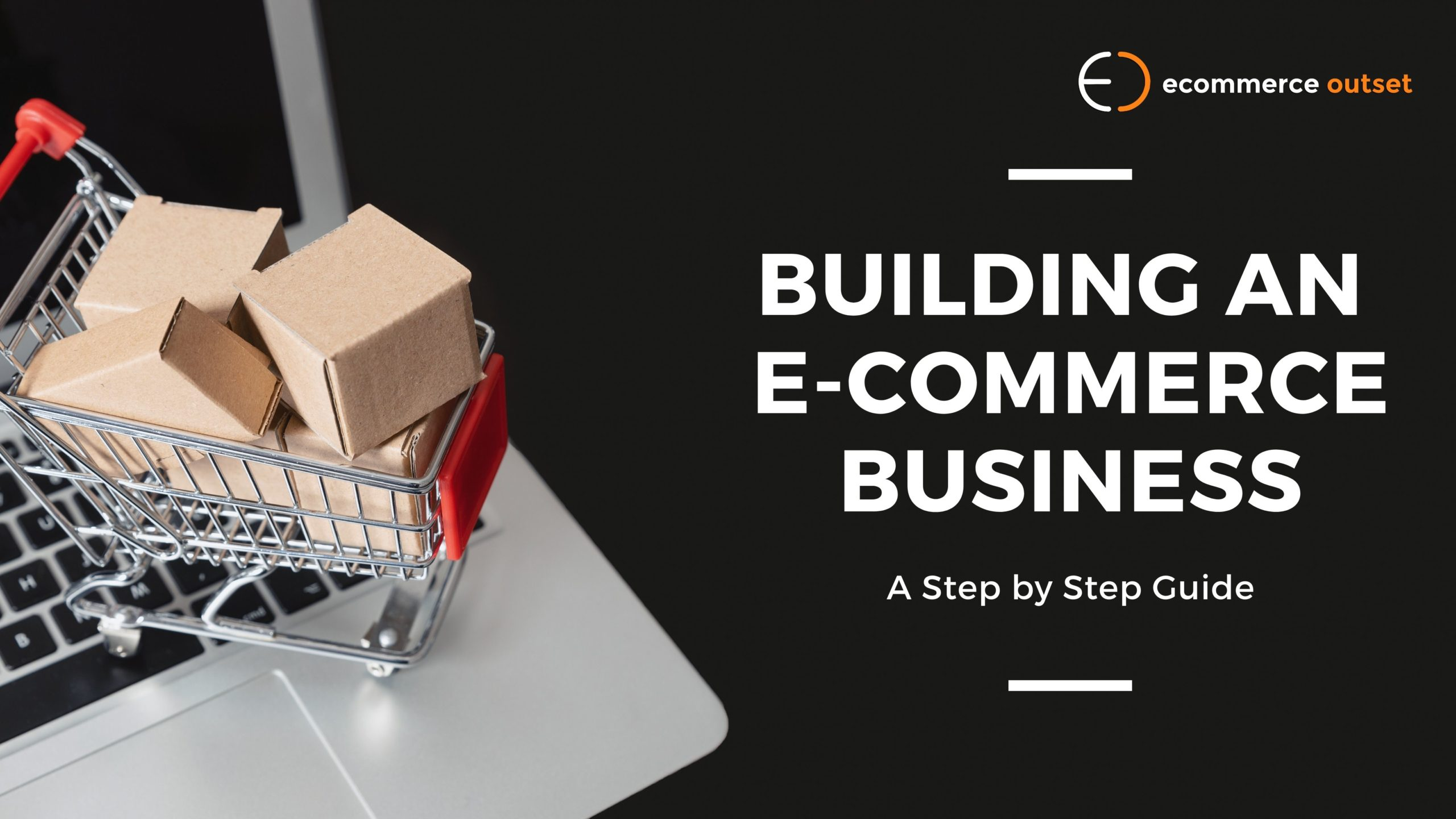 How To Build an Ecommerce Business From Scratch