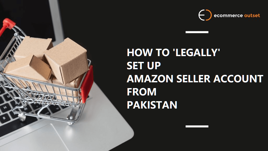 how to sell on amazon from pakistan
