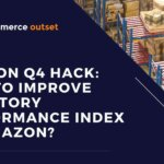 Amazon Q4 Hack: How to Improve Inventory Performance Index on Amazon?