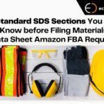 Standard SDS Sections You Need to Know before Filing Materials Safety Data Sheet Amazon FBA Requirement